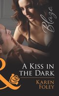 Kiss in the Dark (Mills & Boon Blaze) (The Wrong Bed, Book 53)