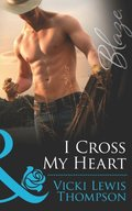 I Cross My Heart (Mills & Boon Blaze) (Sons of Chance, Book 12)