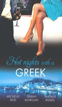 Hot Nights with a Greek: The Greek's Forced Bride / Powerful Greek, Unworldly Wife / The Diakos Baby Scandal