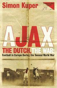 Ajax, The Dutch, The War