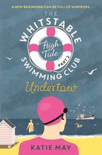 Whitstable High Tide Swimming Club: Part Two: Undertow