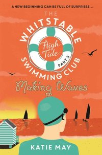 Whitstable High Tide Swimming Club: Part Three: Making Waves