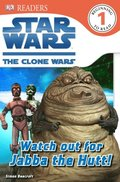 Star Wars Clone Wars Watch Out for Jabba the Hutt!