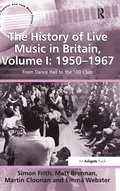 The History of Live Music in Britain, Volume I: 1950-1967