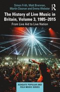 The History of Live Music in Britain, Volume III, 1985-2009