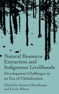 Natural Resource Extraction and Indigenous Livelihoods
