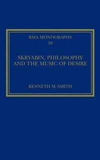 Skryabin, Philosophy and the Music of Desire