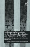Contemporary Perspectives on the Detection, Investigation and Prosecution of Art Crime