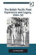 British Pacific Fleet Experience and Legacy, 1944-50
