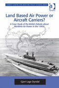 Land Based Air Power or Aircraft Carriers?