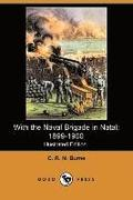 With the Naval Brigade in Natal: 1899-1900 (Illustrated Edition) (Dodo Press)