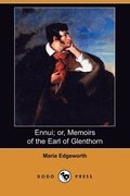 Ennui; Or, Memoirs of the Earl of Glenthorn (Dodo Press)