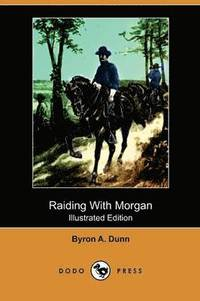 Raiding with Morgan (Illustrated Edition) (Dodo Press)