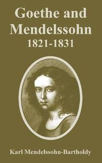 Goethe and Mendelssohn, 1821-1831
