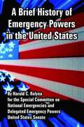 A Brief History of Emergency Powers in the United States