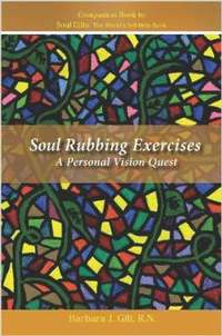 Soul Rubbing Exercises: A Personal Vision Quest