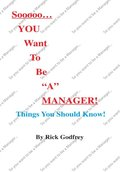Sooooo... You Want to Be &quote;A&quote; Manager! Things You Should Know!