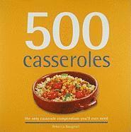 500 Casseroles: The Only Casserole Compendium You'll Ever Need