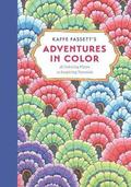 Kaffe Fassett's Adventures in Color (Adult Coloring Book): 36 Coloring Plates, 10 Inspiring Tutorials