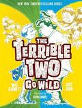 Terrible Two Go Wild, The