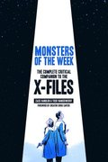 Monsters of the Week:The Complete Critical Companion to The X-Fil