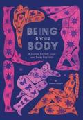 Being in Your Body (Guided Journal):A Journal for Self-Love and B