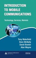 Introduction to Mobile Communications: Technology, Services, Markets
