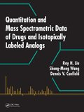 Quantitation and Mass Spectrometric Data of Drugs and Isotopically Labeled Analogs