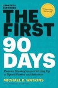 Enlarge Image The First 90 Days: Proven Strategies For Getting Up to Speed Faster and Smarter