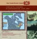 Conflicts, Changes, and Confederation, 1770-1867