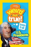 Weird But True! Know-It-All US Presidents