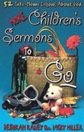 More Children's Sermons To Go