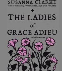 Ladies of Grace Adieu and Other Stories