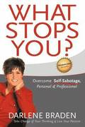 What Stops You? Overcome Self-Sabotage, Personal &; Professional