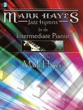 Mark Hayes: Jazz Hymns for the Intermediate Pianist