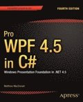 Pro WPF 4.5 in C#: Windows Presentation Foundation in .NET 4.5