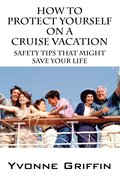 How to Protect Yourself on a Cruise Vacation