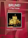 Brunei A 'Spy' Guide Volume 1 Strategic Information and Developments