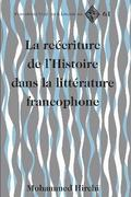 The Rewriting of History in Postcolonial Francophone Literatures