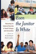Even the Janitor Is White
