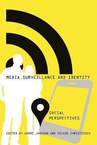 Media, Surveillance and Identity
