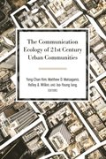 Communication Ecology of 21st Century Urban Communities