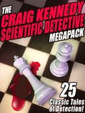 Craig Kennedy Scientific Detective MEGAPACK (R)