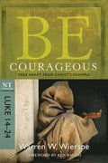 Be Courageous ( Luke 14- 24 )
