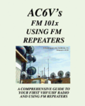 Fm 101X: Using FM Repeaters: Ac6V's Guide To Vhf/Uhf Fm Repeaters And Your First Vhf/Uhf Radio