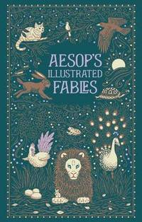 Aesop's Illustrated Fables (Barnes &; Noble Collectible Classics: Omnibus Edition)