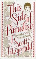 This Side of Paradise and Other Classic Works (Barnes &; Noble Single Volume Leatherbound Classics)