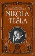 Inventions, Researches and Writings of Nikola Tesla (Barnes &; Noble Omnibus Leatherbound Classics)