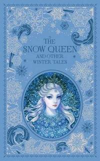 Snow Queen and Other Winter Tales (Barnes &; Noble Collectible Classics: Omnibus Edition)