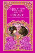 Beauty and the Beast and Other Classic Fairy Tales (Barnes &; Noble Omnibus Leatherbound Classics)
